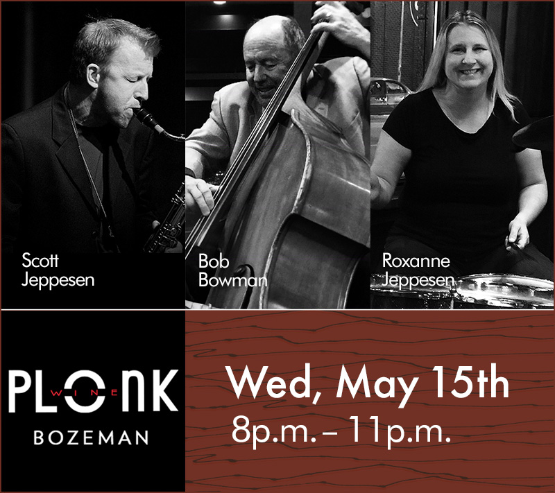 ON WEDNESDAY NIGHT AT PLONK - Scott Jeppesen on saxophone, Bob Bowman on bass, and Roxanne Jeppesen on drums