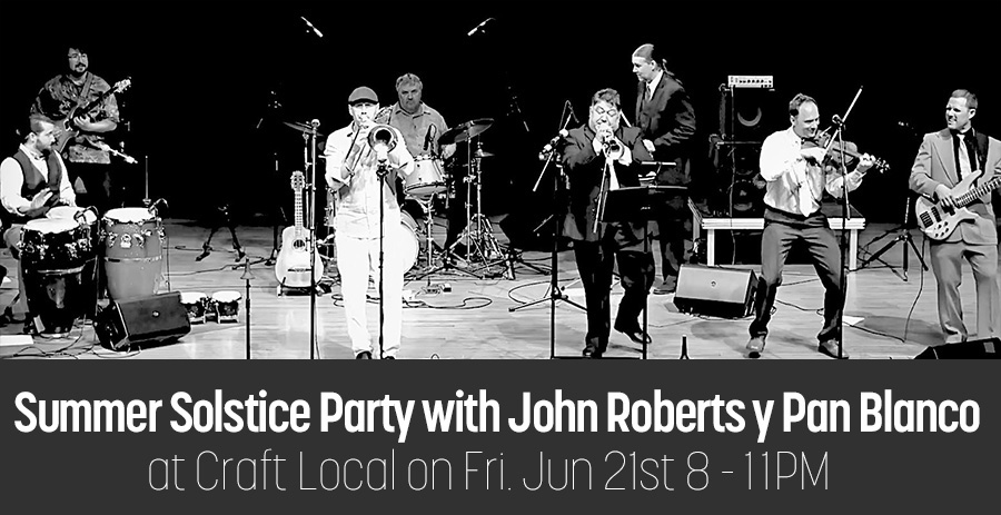 SUMMER SOLSTICE PARTY WITH JOHN ROBERTS Y PAN BLANCO